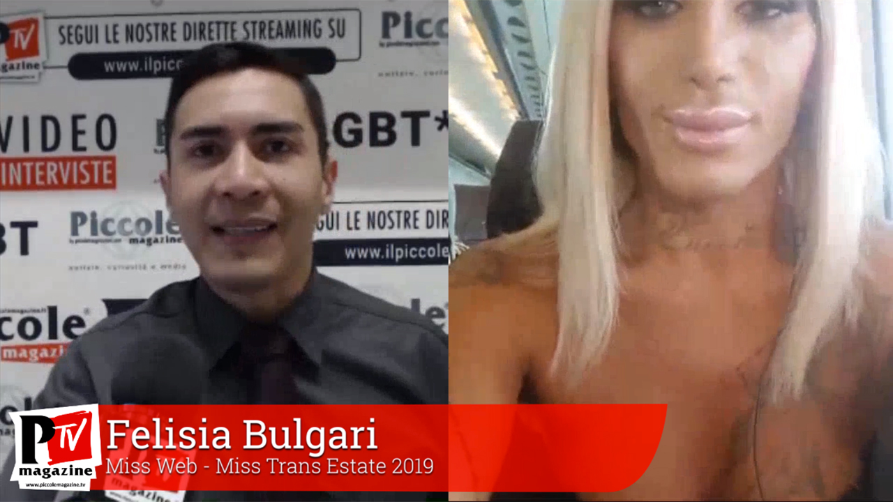 Intervista a Felisia Bulgari, Miss Web nel Miss Trans Estate 2019